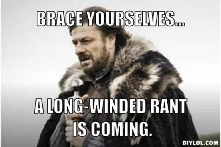resized_winter-is-coming-meme-generator-brace-yourselves-a-long-winded-rant-is-coming-d3df0f