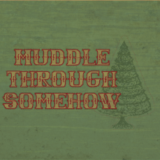 muddle-through-somehow